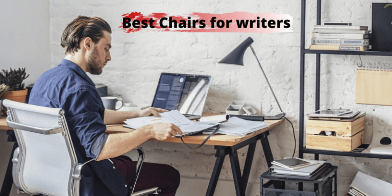 best Chairs for writers