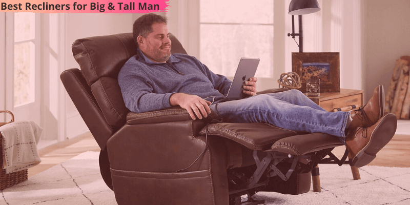 Best Recliners for Tall Man