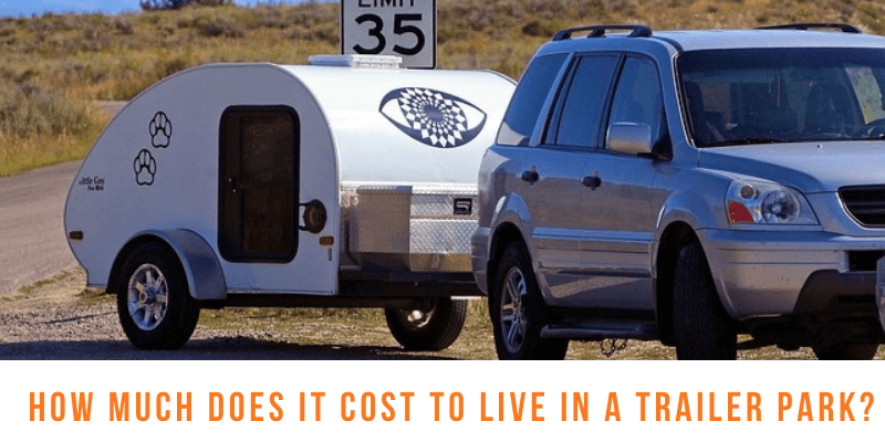 How Much Does It Cost to Live in A Trailer Park