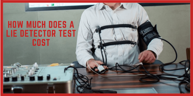 How Much Does A Lie Detector Test Cost