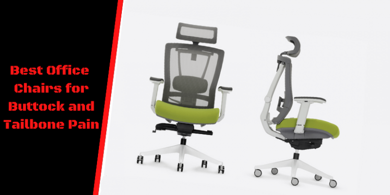 Best Office Chairs for Buttock and Tailbone Pain
