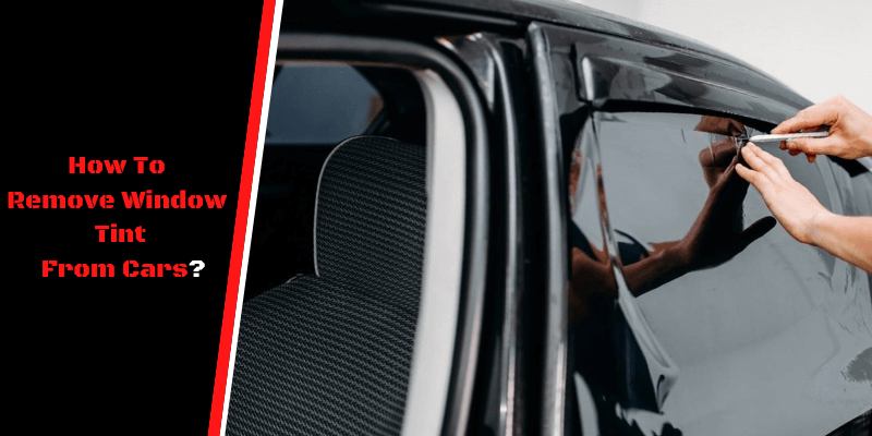 How To Remove Window Tint From Cars
