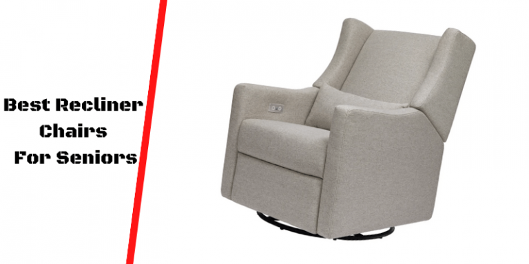 Best Recliner Chairs For Seniors