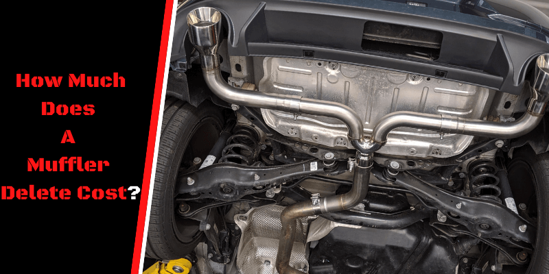 How Much Does A Muffler Delete Cost
