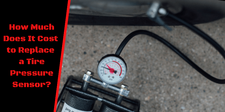 How Much Does It Cost to Replace a Tire Pressure Sensor